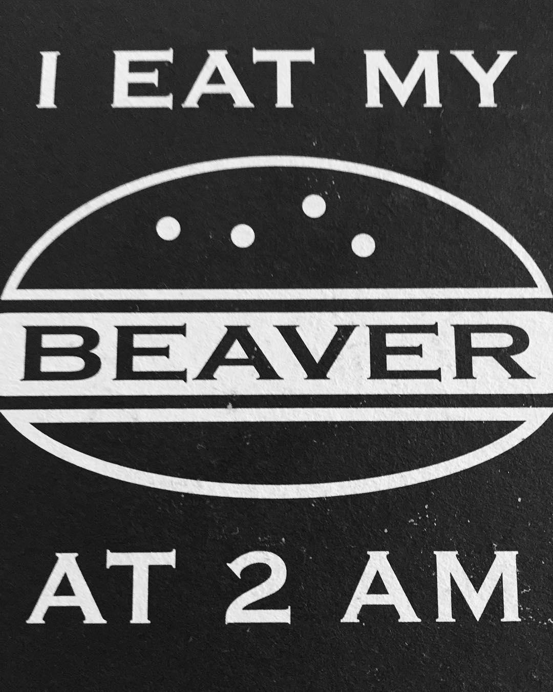 When do you eat your beaver?